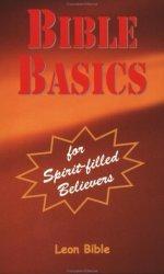 Leon Bible Bible Basics for Spirit Filled Believers