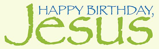 Happy birthday jesus happy birthday cake quotes pictures meme sister